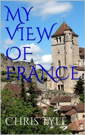 My View of France Chris Tyle