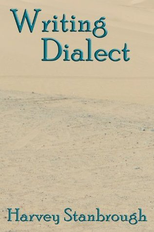Writing Dialect  by  Harvey Stanbrough