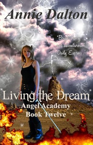 Living the Dream (Angel Academy, #12)  by  Annie Dalton
