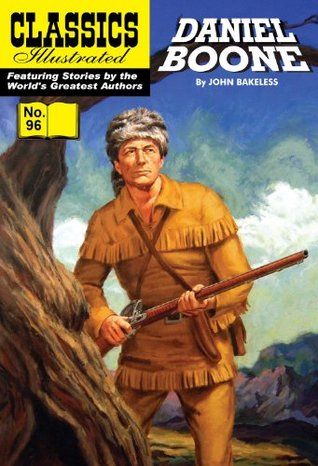 Daniel Boone: Master of the Wilderness (with panel zoom) - Classics Illustrated John Bakeless