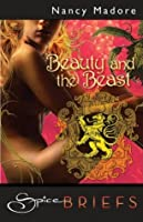 Beauty & The Beast (Mills & Boon Spice Briefs)