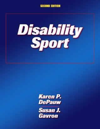 Disability Sport, Second Edition  by  Karen DePauw