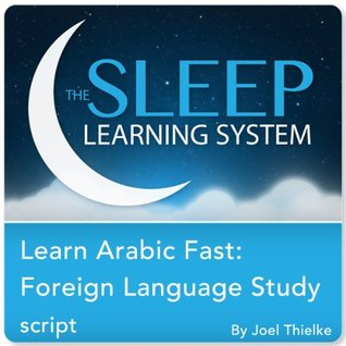 Learn Arabic Faster: Focus & Foreign Language Study Help with Hypnosis, Meditation, and Affirmations  by  Joel Thielke