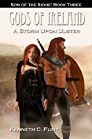 A Storm Upon Ulster - Son Of The Sidhe: Book Three