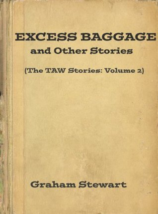 Excess Baggage and Other Stories  by  Graham Stewart