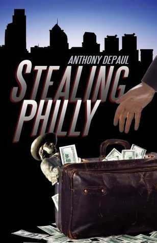 Stealing Philly  by  Anthony DePaul