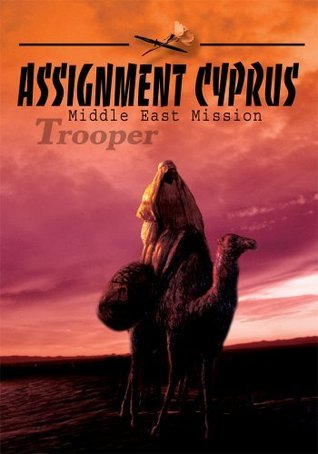 Assignment Cyprus: Middle East Mission  by  Trooper
