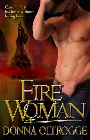 Fire Woman Donna Oltrogge