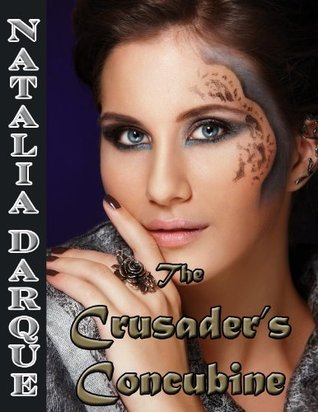 The Crusaders Concubine  by  Natalia Darque