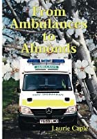 From Ambulances to Almonds