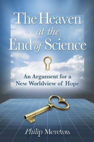 The Heaven at the End of Science  by  Philip Mereton
