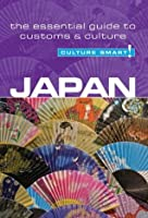 Japan - Culture Smart! : The Essential Guide to Customs & Culture