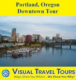 PORTLAND OREGON DOWNTOWN TOUR - A Self-guided Pictorial Walking Tour  by  Molly Newman