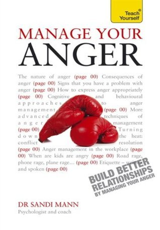 Manage Your Anger: Teach Yourself  by  Sandi Mann