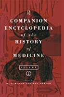 Companion Encyclopedia of the History of Medicine (Routledge Companion Encyclopedias)