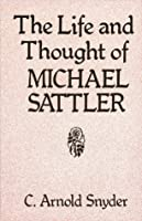 The Life and Thought of Michael Sattler (Studies in Anabaptist & Mennonite History)