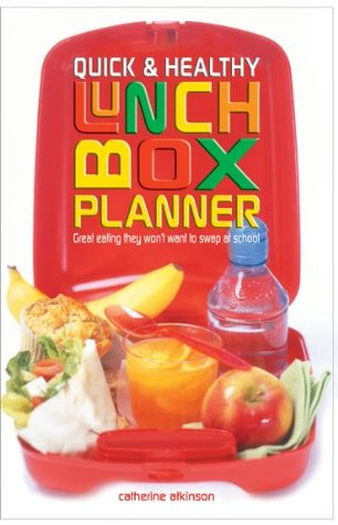 Quick and Healthy Lunchbox Planner  by  Atkinson Catherine