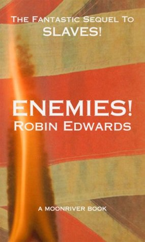 Enemies!  by  Robin Edwards