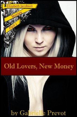 Old Lovers, New Money  by  Gabrielle Prevot