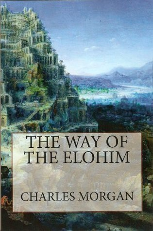 The Way of the Elohim  by  Charles Morgan