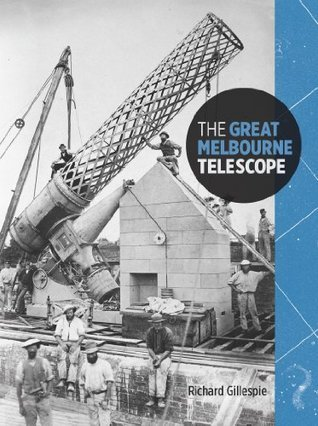 The Great Melbourne Telescope  by  Richard Gillespie