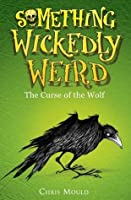 The Curse of the Wolf (Something Wickedly Weird, #4)