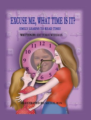 Excuse me, What time is it?  by  Idit Yorav Weissman
