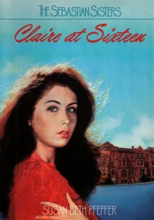 Claire At Sixteen  by  Susan Beth Pfeffer