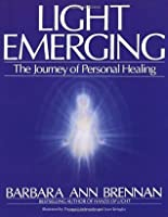 Light Emerging: The Journey of Personal Healing