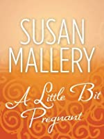 A Little Bit Pregnant (Mills & Boon M&B) (Silhouette Special Edition)