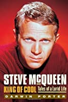 Steve Mc Queen, King Of Cool: Tales Of A Lurid Life