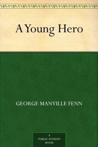 A Young Hero  by  George Manville Fenn
