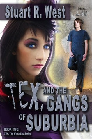 Tex And The Gangs Of Suburbia (Tex, the Witch Boy Series)  by  Stuart R. West