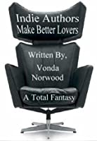 Indie Authors Make Better Lovers