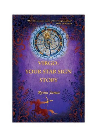 Virgo: Your Star Sign Story  by  Reina James