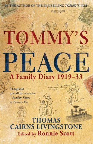 Tommys Peace: A Family Diary 1919-33  by  Tommy Cairns Livingstone