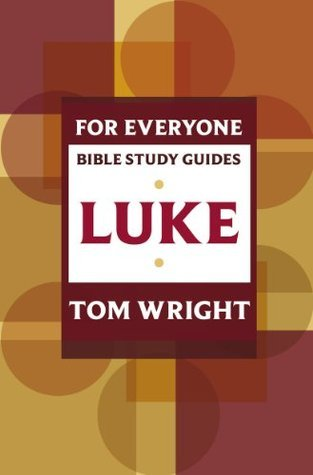 Luke for Everyone: Bible Study Guide  by  Tom     Wright