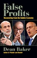 False Profits: Recovering from the Bubble Economy