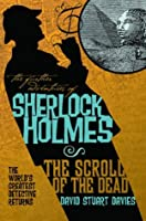 Sherlock Holmes: The Scroll of the Dead (Further Adventures of Sherlock Holmes)