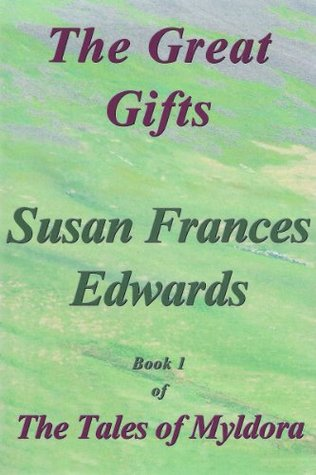 The Great Gifts  by  Susan Frances Edwards