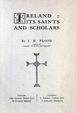 Ireland - Its Saints and Scholars Joseph Flood