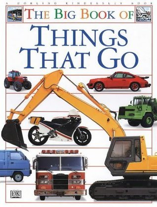 The Big Book Of Things That Go  by  DK Publishing