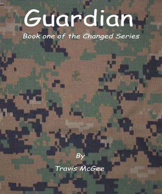 Guardian (The Changed Series) Travis McGee