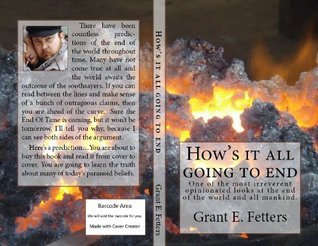 Hows it all going to end  by  Grant E. Fetters