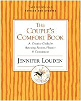 The Couple's Comfort Book: A Creative Guide for Renewing Passion, Pleasure and Commitment