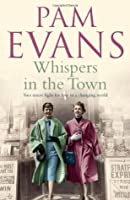 Whispers in the Town. by Pamela Evans