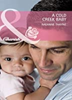 A Cold Creek Baby (Mills & Boon Cherish) (The Cowboys of Cold Creek - Book 9)