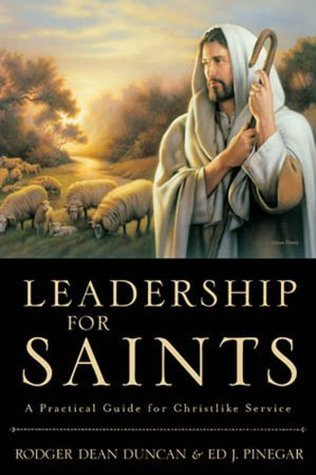 Leadership for the Saints  by  Rodger Dean Duncan