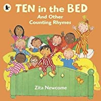 Ten in the Bed and Other Counting Rhymes. Zita Newcome