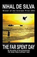 The Far Spent Day